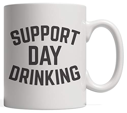 Funny Support Day Drinking Mug - Funny Team St Patrick's Day Gift As Booze Novelty Humor Saying For People Cocktail Lovers Who Love To Drink Vodka, Tequila, Beer, Whiskey And Wine (Halloween Für Tequila-cocktails)