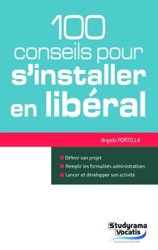 100 conseils pour s'installer en libéral par Angela Portella