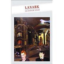 Lanark: Life in Four Books (Canongate Classics)