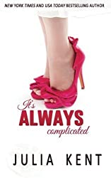 It's Always Complicated by Julia Kent (2016-04-14)