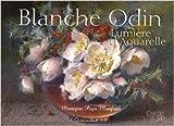 Blanche Odin - Lumière d'aquarelle de Monique Pujo Monfran ( 20 mai 2015 ) - 20/05/2015