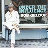 Under the influence / Bob Geldof | Geldof, Bob