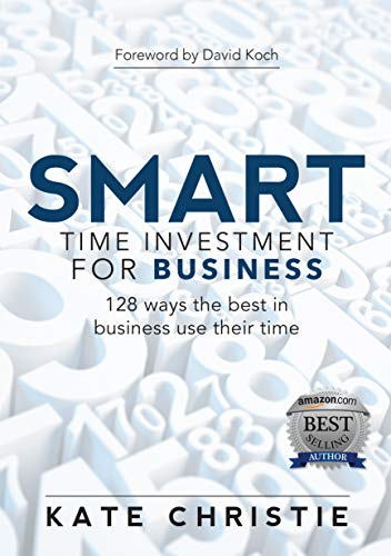 SMART Time Investment for Business: 128 ways the best in business use their time (English Edition)
