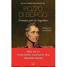 Pozzo di Borgo : L'ennemi juré de Napoléon