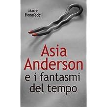 Asia Anderson e i fantasmi del tempo