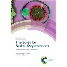 Therapies for Retinal Degeneration: Targeting Common Processes (Drug Discovery)
