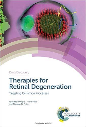 Therapies for Retinal Degeneration: Targeting Common Processes (Drug Discovery) por ENRIQUE J DE LA ROSA