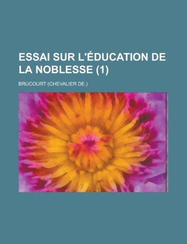 Essai Sur L'Education de La Noblesse (1 )