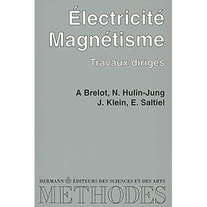 Electricité, magnétisme : travaux dirigés (Méthodes)