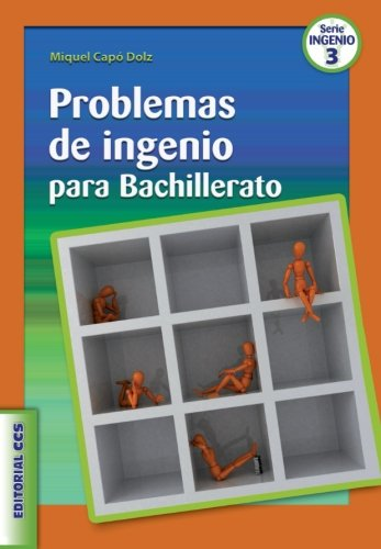 Problemas De Ingenio Para Bachillerato - 1ª Edición. (Ciudad de las ciencias)