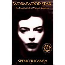 Wormwood Star The Magickal Life of Marjorie Cameron (English Edition)