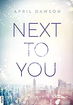 Next to You (Up-All-Night-Reihe 2) von [Dawson, April]