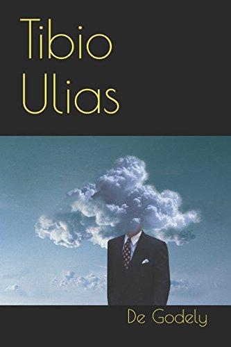 Tibio Ulias: Los sucesos de Esticlia por De Godely