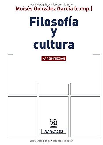 Filosofía y cultura (Siglo XXI de España General)