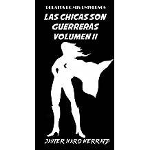LAS CHICAS SON GUERRERAS VOLUMEN II