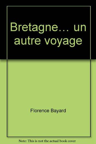 Bretagne un Autre Voyage par Bayard