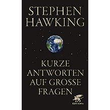 Kurze Antworten auf große Fragen (German Edition)