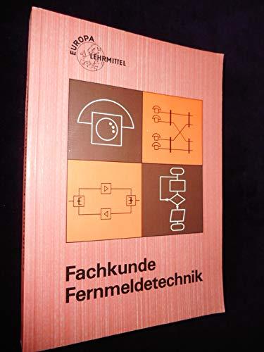 Fachkunde Fernmeldetechnik. Ein Technologie-Lehrbuch für die Fachstufe aller fernmeldetechnischen Berufe