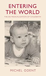 Entering the World: Demedicalization of Childbirth