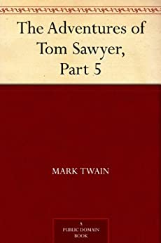 The Adventures of Tom Sawyer, Part 5. by [Twain, Mark]
