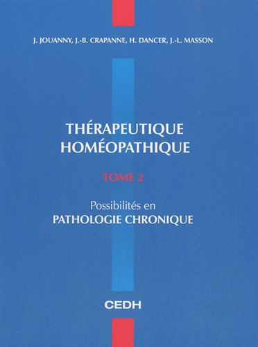 Thérapeutique homéopathique : Tome 2, Possibilités en pathologie chronique