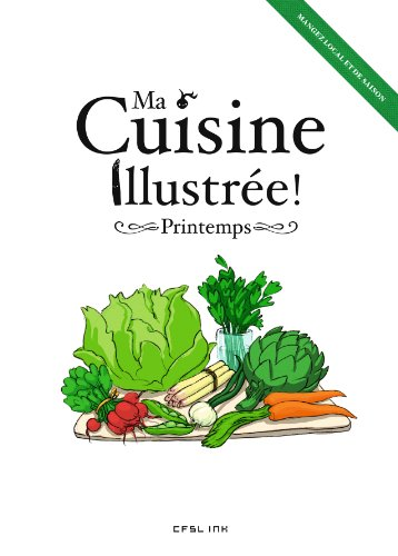 Ma cuisine illustrée ! : Printemps