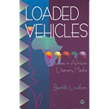 Loaded Vehicles: Studies in African Literary Media by Bernth Lindfors (30-Dec-1996) Paperback