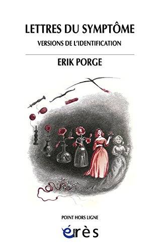 Lettres du symptôme : Versions de l'identification par Erik Porge