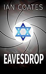 Eavesdrop: A Gripping International Spy Thriller