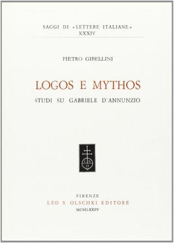 Logos e mythos. Studi su Gabriele D'Annunzio