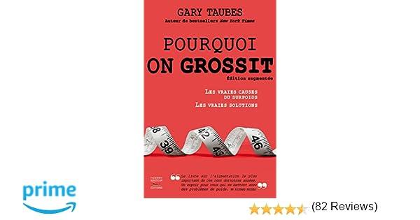 c884738bebd Amazon.fr - Pourquoi on grossit - Nouvelle édition - Gary Taubes - Livres