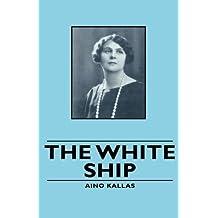 The White Ship by Aino Kallas (2008-11-04)