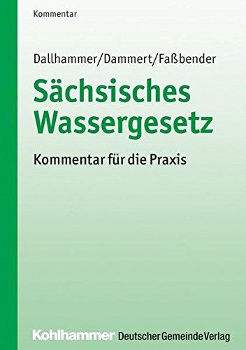 Sächsisches Wassergesetz: Kommentar für die Praxis
