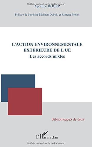 L'action environnementale extérieure de l'UE : Les accords mixtes