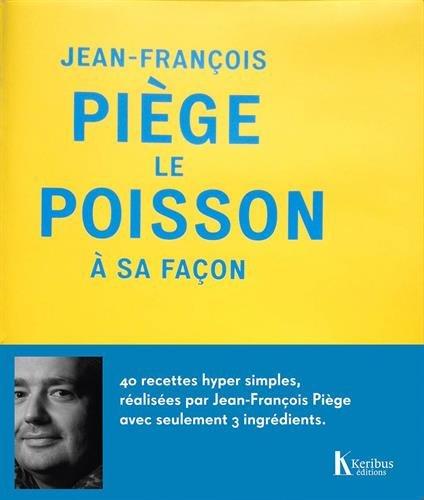 Le poisson à sa façon par Jean-François Piège
