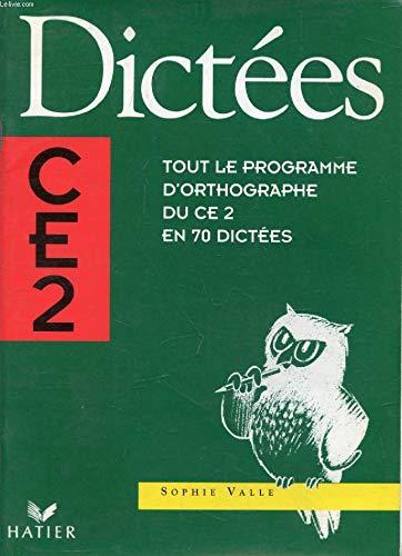 Dictées CE2 : Tout le programme d'orthographe du CE2 en 70 dictées