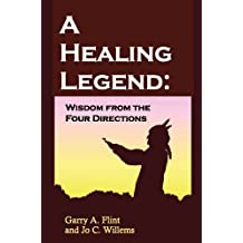 A Healing Legend: Wisdom from the four directions (English Edition)