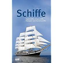 Schiffe: Segelschiffe, Kriegsschiffe, Passagier- und Handelsschiffe