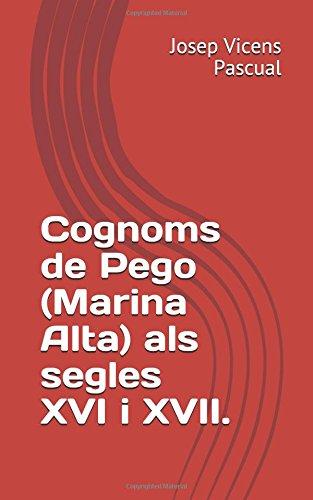 Cognoms de Pego (Marina Alta) als segles XVI i XVII. por Josep Vicens Pascual