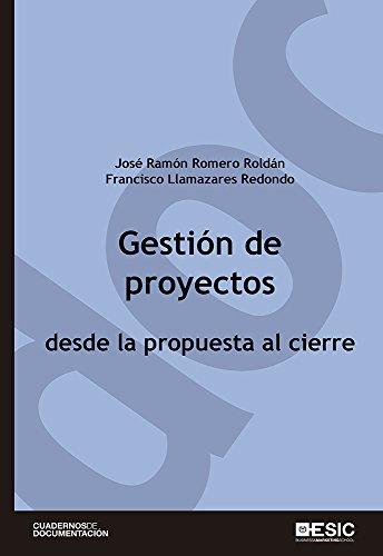 Gestión de proyectos desde la propuesta al cierre (Cuadernos de documentación) por Francisco Llamazares Redondo