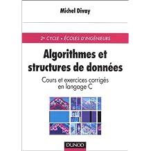 Algorithmes et structures de données : Cours et exercices en langage C