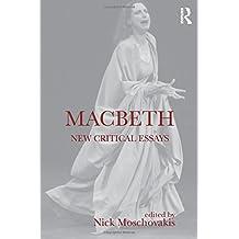 Macbeth: New Critical Essays (Shakespeare Criticism)