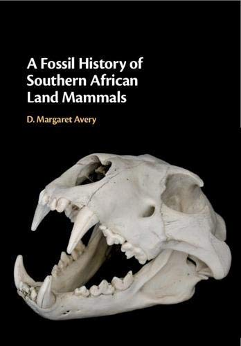 A Fossil History of Southern African Land Mammals (English Edition)