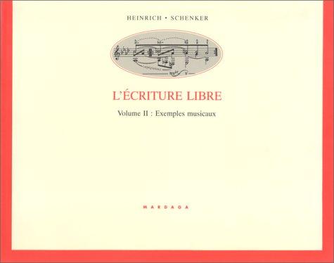 L'ecriture libre, tome 2: Exemples musicaux