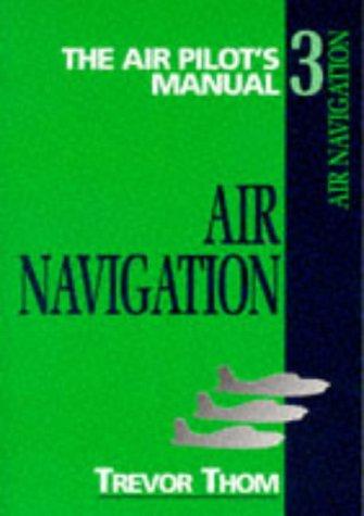 The Air Pilot's Manual: Air Navigation v. 3