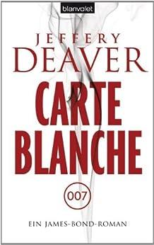 Carte Blanche: Ein James-Bond-Roman von [Deaver, Jeffery]