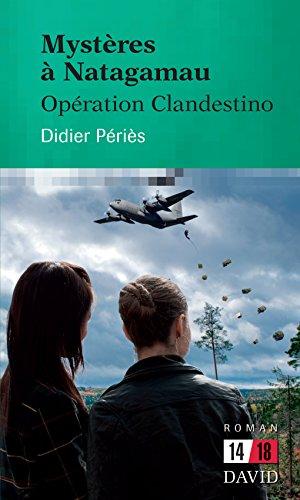 Livres gratuits en ligne Mystères à Natagamau: Opération Clandestino pdf, epub ebook