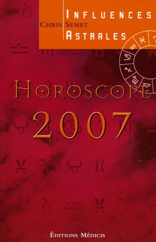 Horoscope 2007 : Influences astrales