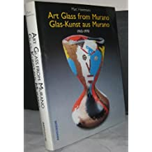 Art Glass from Murano: Glas-Kunst Aus Murano 1910-1970