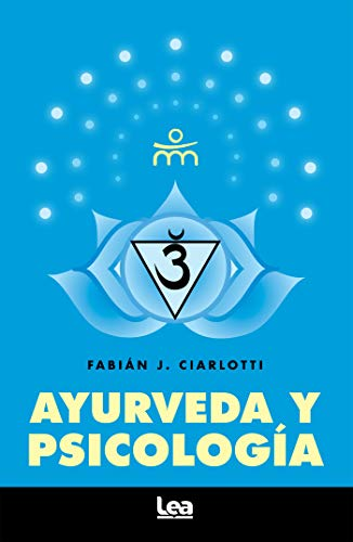 Ayurveda y psicología (Alternativa nº 36) eBook: Fabián Ciarlotti ...